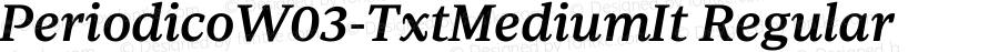 PeriodicoW03-TxtMediumIt Regular Version 1.00