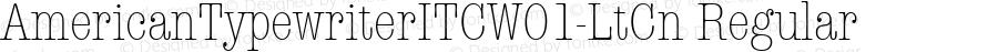 AmericanTypewriterITCW01-LtCn Regular Version 1.00