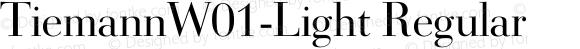 TiemannW01-Light Regular Version 1.02