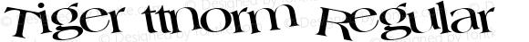 Tiger ttnorm Regular Altsys Metamorphosis:10/27/94
