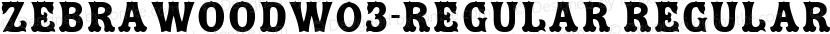 ZebrawoodW03-Regular Regular Preview Image