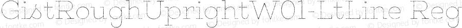 GistRoughUprightW01-LtLine Regular Version 1.00