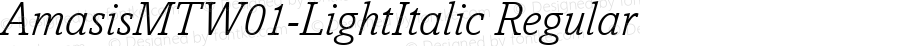 AmasisMTW01-LightItalic Regular Version 1.03