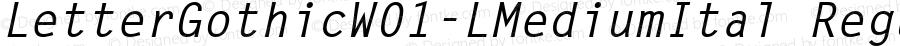 LetterGothicW01-LMediumItal Regular Version 1.00