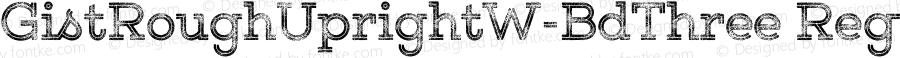 GistRoughUprightW-BdThree Regular Version 1.00