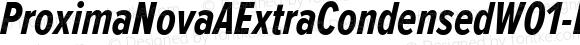 ProximaNovaAExtraCondensedW01-BdIt Regular Version 2.015