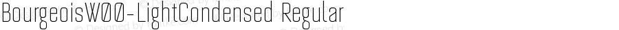 BourgeoisW00-LightCondensed Regular Version 1.00