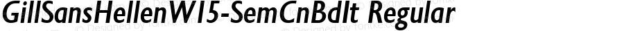 GillSansHellenW15-SemCnBdIt Regular Version 1.00