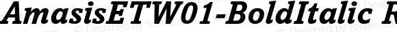 AmasisETW01-BoldItalic Regular Version 1.00