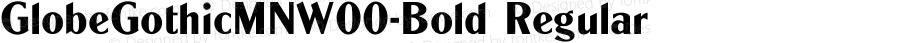 GlobeGothicMNW00-Bold Regular Version 1.01