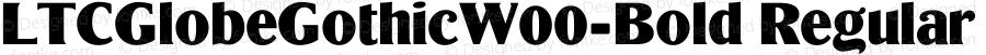 LTCGlobeGothicW00-Bold Regular Version 1.1