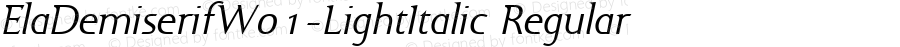 ElaDemiserifW01-LightItalic Regular Version 1.00