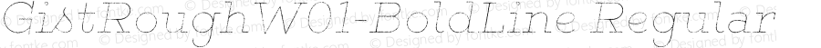 GistRoughW01-BoldLine Regular Version 1.00