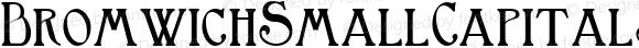 BromwichSmallCapitalsW01-Rg Regular Version 1.00
