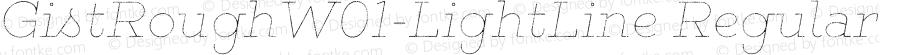 GistRoughW01-LightLine Regular Version 1.00
