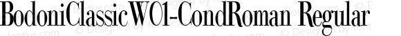 BodoniClassicW01-CondRoman Regular Version 1.00