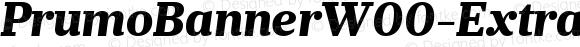 PrumoBannerW00-ExtraBoldIt Regular Version 1.10