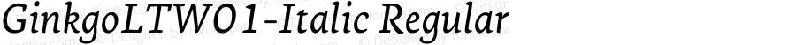 GinkgoLTW01-Italic Regular Version 2.02