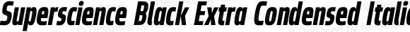 Superscience Black Extra Condensed Italic