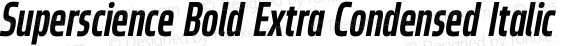Superscience Bold Extra Condensed Italic