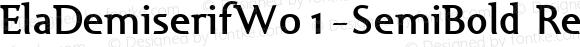 ElaDemiserifW01-SemiBold Regular Version 1.00