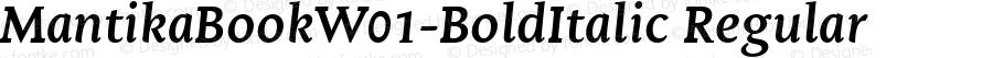 MantikaBookW01-BoldItalic Regular Version 1.0