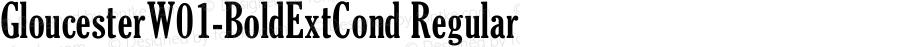 GloucesterW01-BoldExtCond Regular Version 2.02