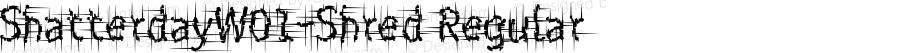 ShatterdayW01-Shred Regular Version 1.01