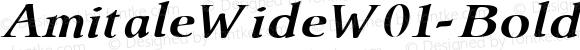 AmitaleWideW01-BoldItalic Regular Version 1.00