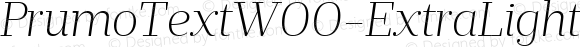 PrumoTextW00-ExtraLightIt Regular Version 1.10
