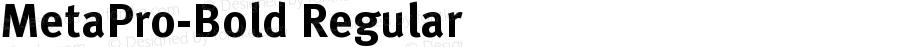 MetaPro-Bold Regular Version 7.460;PS 7.046;hotconv 1.0.38