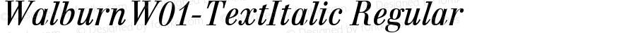 WalburnW01-TextItalic Regular Version 1.00