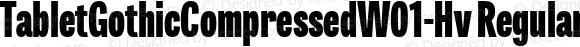 TabletGothicCompressedW01-Hv Regular