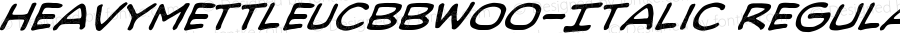 HeavyMettleUCBBW00-Italic Regular Version 1.00