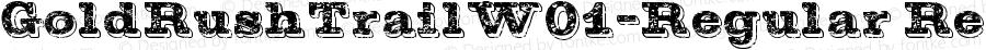 GoldRushTrailW01-Regular Regular Version 1.00