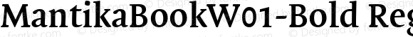 MantikaBookW01-Bold Regular Version 1.0