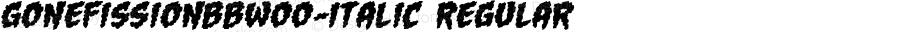 GoneFissionBBW00-Italic Regular Version 1.00