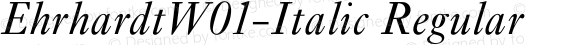 EhrhardtW01-Italic Regular Version 1.02
