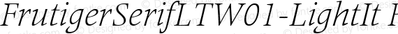 FrutigerSerifLTW01-LightIt Regular preview image