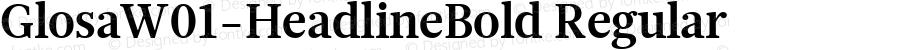 GlosaW01-HeadlineBold Regular Version 1.00