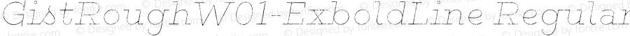 GistRoughW01-ExboldLine Regular Version 1.00