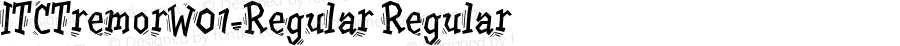 ITCTremorW01-Regular Regular Version 1.00
