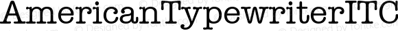 AmericanTypewriterITCW01-Md Regular Version 1.00
