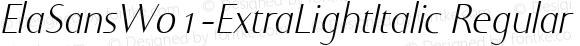ElaSansW01-ExtraLightItalic Regular Version 1.00