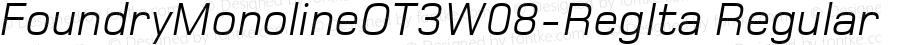 FoundryMonolineOT3W08-RegIta Regular Version 1.000