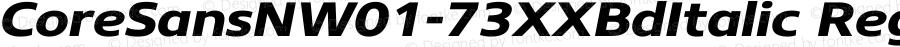 CoreSansNW01-73XXBdItalic Regular Version 1.1