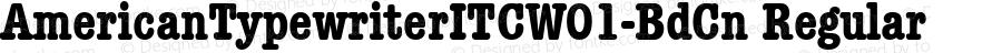 AmericanTypewriterITCW01-BdCn Regular Version 1.00