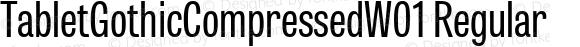 TabletGothicCompressedW01 Regular