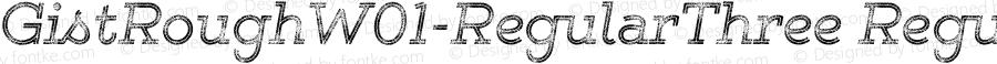 GistRoughW01-RegularThree Regular Version 1.00