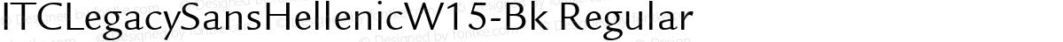 ITCLegacySansHellenicW15-Bk Regular